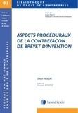 Olivier Hubert - Aspects procéduraux de la contrefaçon de brevet d'invention.