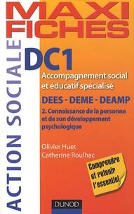 Olivier Huet et Catherine Roulhac - DC1 Accompagnement social et éducatif spécialisé DEES-DEME-DEAMP - 2. Connaissance de la personne et de son développement psychologique.