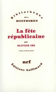 Olivier Ihl - La fête républicaine.