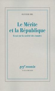 Olivier Ihl - Le Mérite et la République - Essai sur la société des émules.