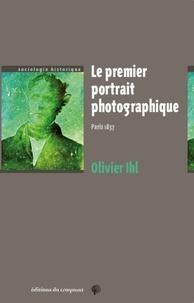 Olivier Ihl - Le premier portrait photographique - Paris 1837.