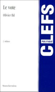 Le vote. 2ème édition - Olivier Ihl |