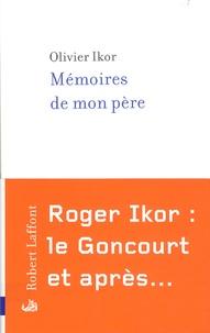 Olivier Ikor - Mémoires de mon père.