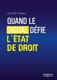 Olivier Iteanu - Quand le digital défie l'Etat de droit.