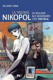 Olivier Iung - La trilogie Nikopol - Du réalisme aux imaginaires chez Enki Bilal.