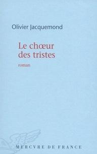 Olivier Jacquemond - Le choeur des tristes.