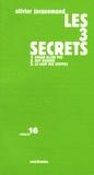 Olivier Jacquemond - Les 3 secrets - Edgar Allan Poe, Guy Debord, Le loup des steppes.