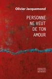 Olivier Jacquemond - Personne ne veut de ton amour.