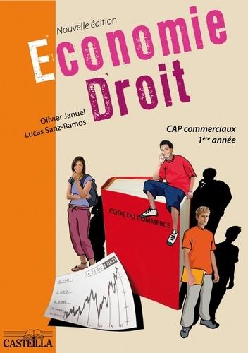 Economie-Droit CAP commerciaux 1e année - Olivier Januel,Lucas Sanz Ramos