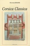Olivier Jehasse - Corsica Classica - La Corse dans les textes anciens : VIIe siècle av. JC an 1000.