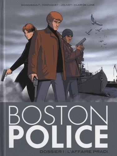 Olivier Jolivet et Pascal Boisgibault - Boston Police Tome 1 : L'affaire Pradi.