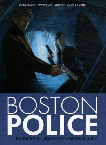 Olivier Jolivet et Pascal Boisgibault - Boston Police Tome 2 : Les martyrs de Salem.