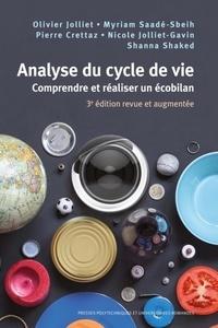 Olivier Jolliet et Myriam Saadé-Sbeih - Analyse du cycle de vie - Comprendre et réaliser un écobilan.