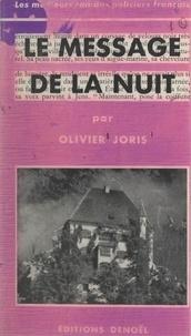 Olivier Joris - Le message de la nuit.