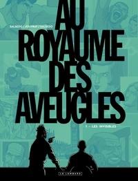 Olivier Jouvray et Frédérik Salsedo - Au royaume des aveugles Tome 1 : Les invisibles.