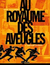 Olivier Jouvray et Frédérik Salsedo - Au royaume des aveugles Tome 2 : Trompeuses apparences.