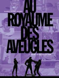 Olivier Jouvray et Frédérik Salsedo - Au royaume des aveugles Tome 3 : Tel est vu qui croyait voir.