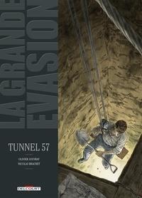 Olivier Jouvray et Nicolas Brachet - La grande évasion  : Tunnel 57.