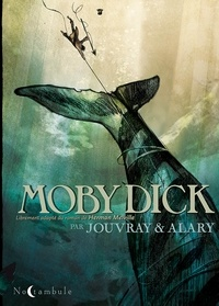 Olivier Jouvray et Pierre Alary - Moby Dick.