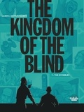 Olivier Jouvray et Frédérik Salsedo - The Kingdom of the Blind - Volume 1 - The Invisibles.
