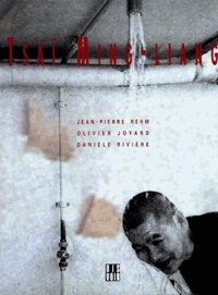 Olivier Joyard et Jean-Pierre Rehm - Tsaï Ming-Liang - English version.