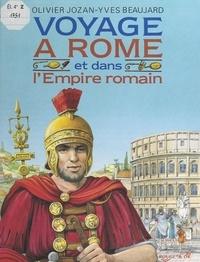 Olivier Jozan et Yves Beaujard - Voyage à Rome et dans l'Empire romain.