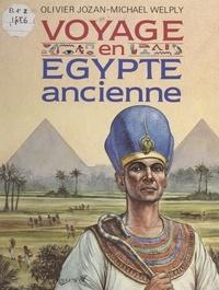 Olivier Jozan et Michael Welpy - Voyage en Égypte ancienne.