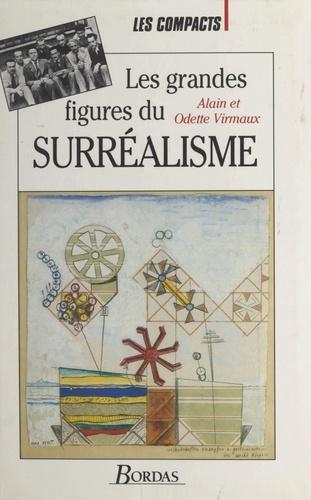 Olivier Juilliard et Alain Virmaux - Les grandes figures du surréalisme international.