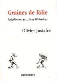 Olivier Justafré - Graines de folie - Supplément aux Fous littéraires.