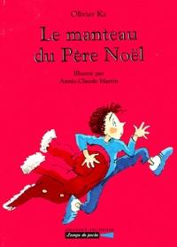 Olivier Ka et Annie-Claude Martin - Le manteau du Père Noël.
