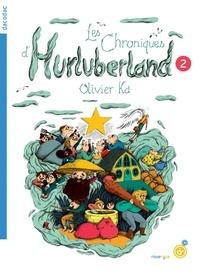 Olivier Ka - Les chroniques d'Hurluberland Tome 2 : .