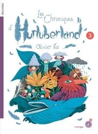 Olivier Ka - Les chroniques d'Hurluberland Tome 3 : .
