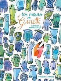 Olivier Ka et Marion Duclos - Les mains de Ginette.