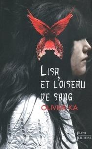 Olivier Ka - Lisa et l'oiseau de sang.