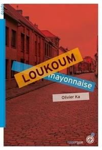 Olivier Ka - Loukoum mayonnaise.