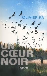 Olivier Ka - Un coeur noir.