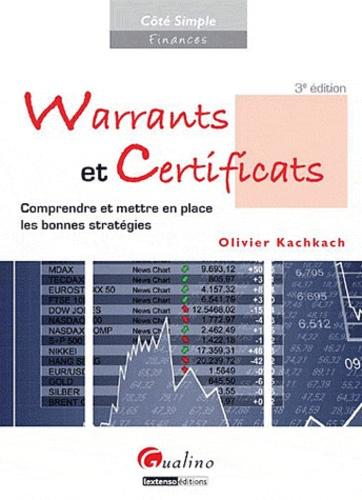 Olivier Kachkach - Warrants et certificats - Comprendre et mettre en place les bonnes stratégies.