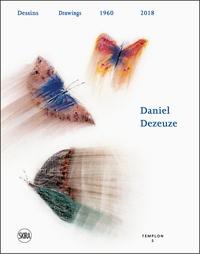 Olivier Kaeppelin et Pierre Manuel - Daniel Dezeuze - Dessins 1960-2018.