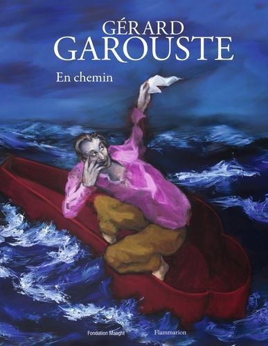 Olivier Kaeppelin et Hortense Lyon - Gérard Garouste - En chemin.