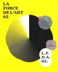 Olivier Kaeppelin - La force de l'art 02 - La Triennale de l'art en France.
