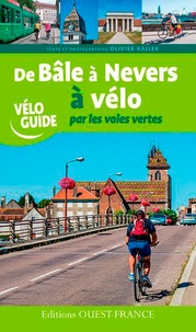 Olivier Kajler - De Bâle à Nevers à vélo par les voies vertes.