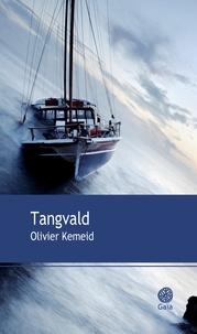 Olivier Kemeid - Tangvald.