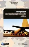 Olivier Kempf - La logistique, une fonction opérationnelle oubliée.