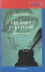 Olivier Kempf - Le casque et la plume - Lettres de commandement.