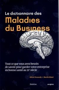Olivier Kennedy et Martin Künzi - Le dictionnaire des maladies du business.