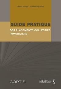 Olivier Klunge et Gabriel Rey - Guide pratique des placements collectifs immobiliers.