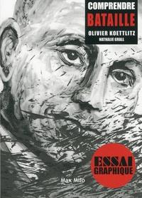 Olivier Koettlit - Comprendre Georges Bataille.