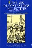 Olivier Kourchid et Rolande Trempé - Cent ans de conventions collectives - Arras, 1891-1991.