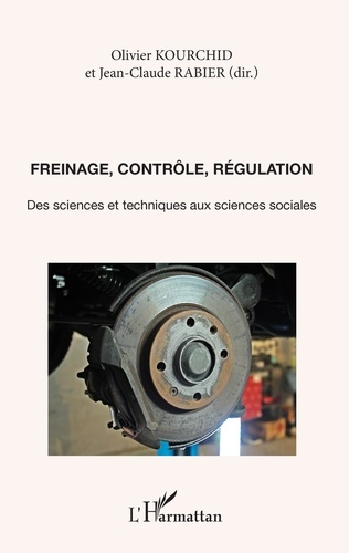 Freinage, contrôle, régulation. Des sciences et techniques aux sciences sociales