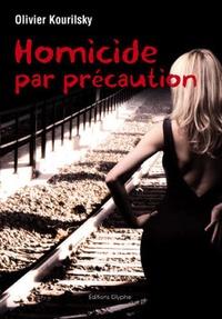 Olivier Kourilsky - Homicide par précaution.